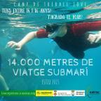 14.000 metres de viatge submarí a la Costa Brava